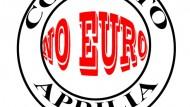 "Nasce ad Aprilia ""No euro"""