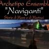 """""""Naviganti: storie di mare e di marinai"""": Archetipo Ensemble esalta la musica mediterranea"""