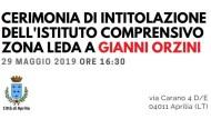Oggi cerimonia intitolazione dell'I.C. Zona Leda a Gianni Orzini.