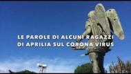 Coronavirus, il videomessaggio di speranza dei giovani di Aprilia.