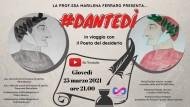 """""""#Dantedì-in viaggio con il Poeta del desiderio"""": stasera l'evento in diretta."""