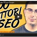 I 200 Definitivi Fattori SEO di Google!