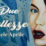 """Le due bellezze"" la personale di Raffaele Aprile"