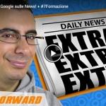 Fastforward: La rivoluzione di Google sulle News!