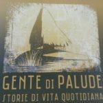 """Presentato """"Gente di Palude"""", storie di vita nella Palude Romana prima della bonifica"""