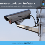 Attuazione della sicurezza urbana: firmato il Patto dal Sindaco di Aprilia e il Prefetto di Latina.